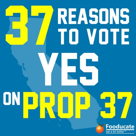37 Reasons to Vote for Prop. 37 (Mandatory GMO Food Labels)