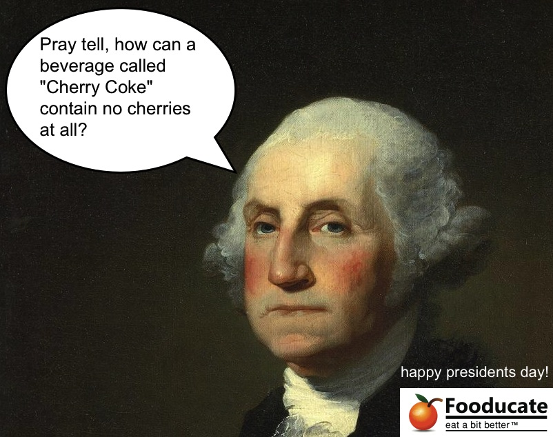 George Washington asks: How can &#8220;Cherry Coke&#8221; Contain NO Cherries ?!?