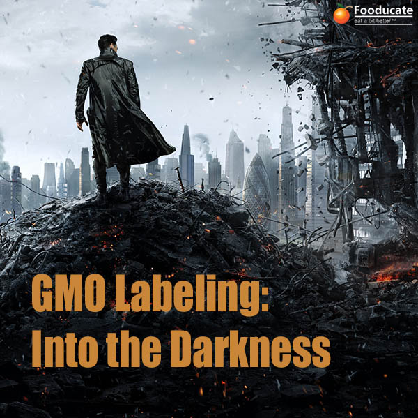 GMO Labeling Trek – Into the Darkness