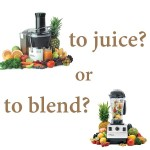 To Juice or to Blend?