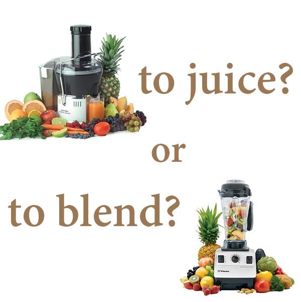 Blend or juice