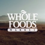 Why Whole Foods Market's TV Campaign is Good for Consumers