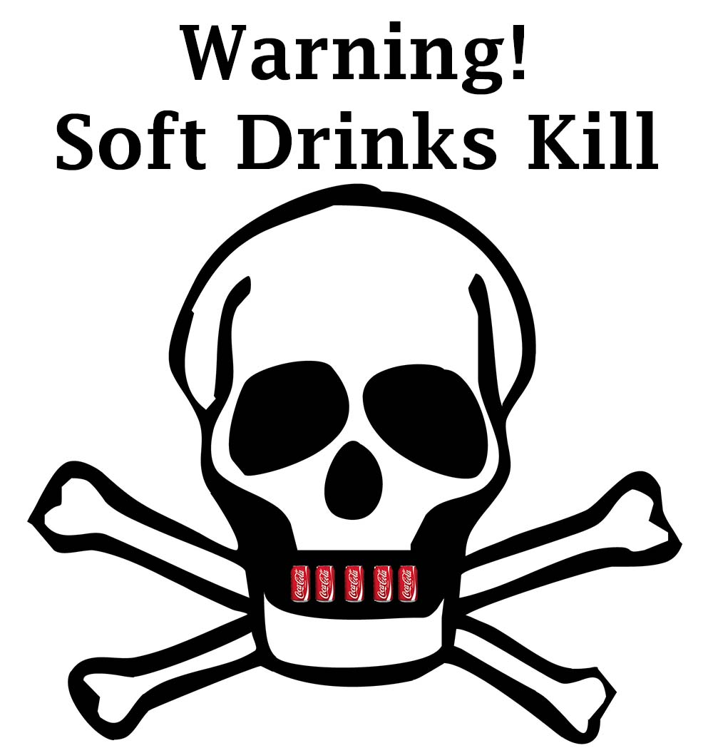 Warning! Soft Drinks Kill